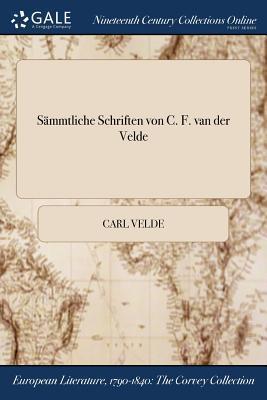 Sämmtliche Schriften von C. F. van der Velde