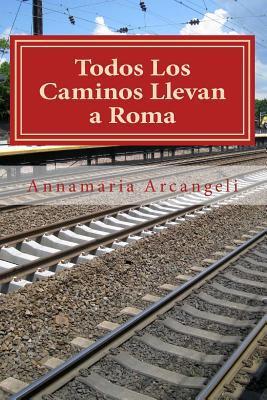 Todos Los Caminos Llevan a Roma