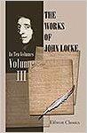 The Works of John Locke, Vol. 3