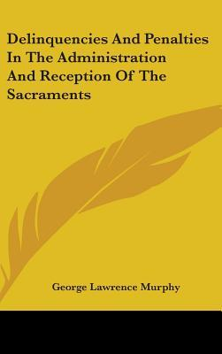 Delinquencies and Penalties in the Administration and Reception of the Sacraments