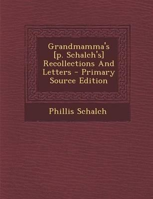 Grandmamma's [P. Schalch's] Recollections and Letters