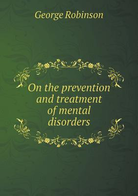 On the Prevention and Treatment of Mental Disorders
