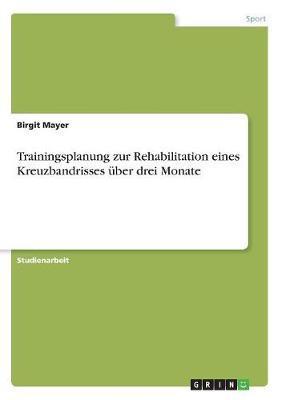 Trainingsplanung zur Rehabilitation eines Kreuzbandrisses über drei Monate