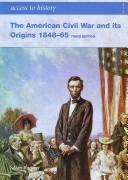 The American Civil War and Its Origins 1848-1865