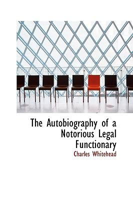 The Autobiography of a Notorious Legal Functionary