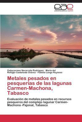 Metales pesados en pesquerías de las lagunas Carmen-Machona, Tabasco