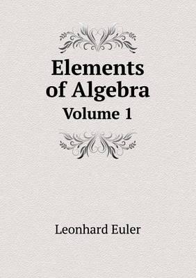 Elements of Algebra Volume 1