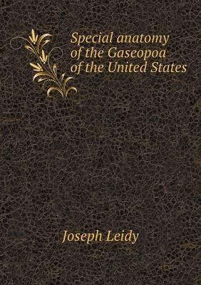 Special Anatomy of the Gaseopoa of the United States