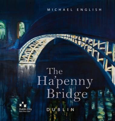 The Ha'Penny Bridge