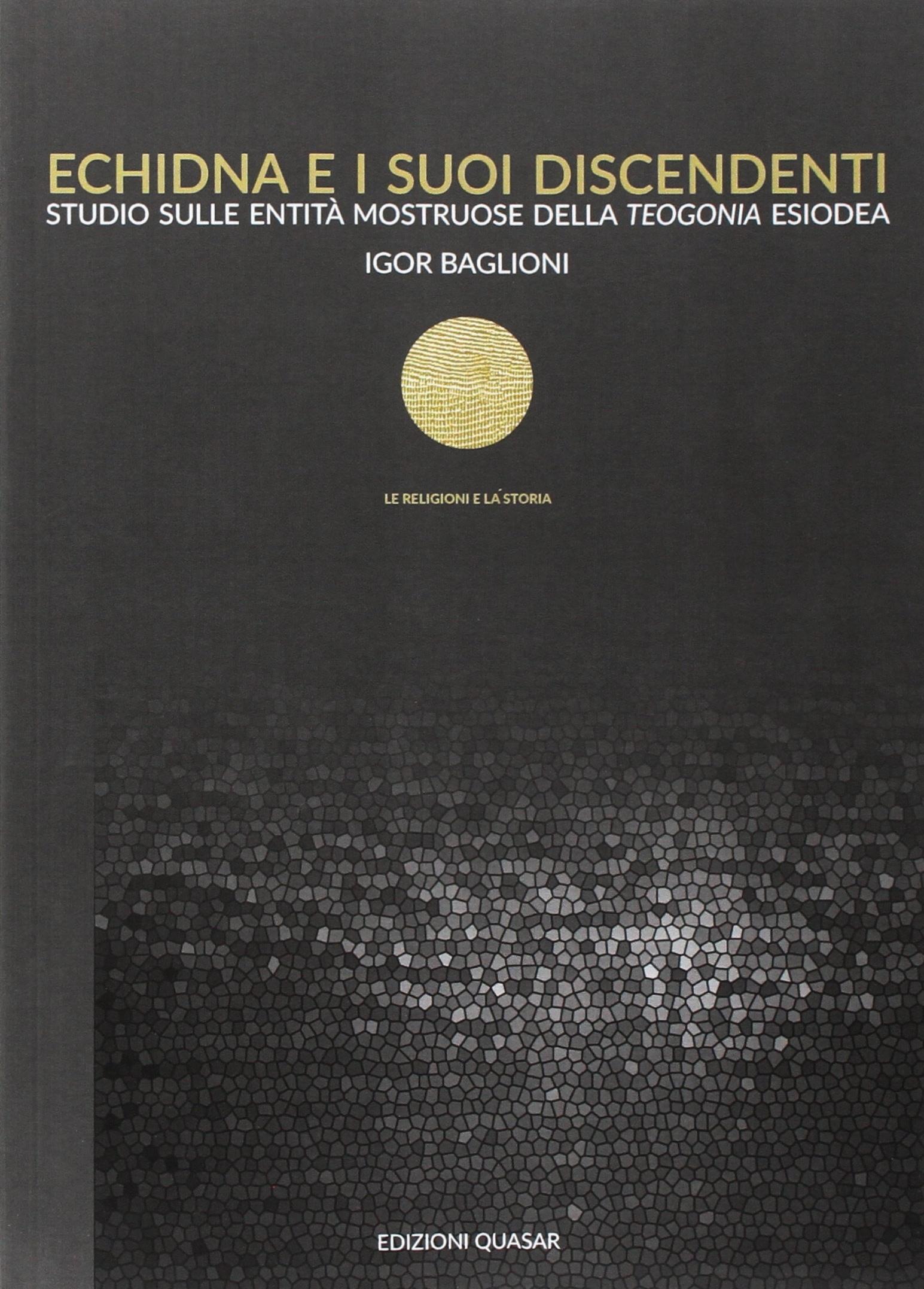 Echidna e i suoi discendenti. Studio sulle entità mostruose della teogonia esiodea
