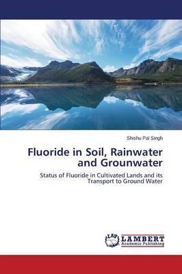 Fluoride in Soil, Rainwater and Grounwater