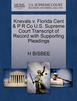 Knevals V. Florida Cent & P R Co U.S. Supreme Court Transcript of Record with Supporting Pleadings