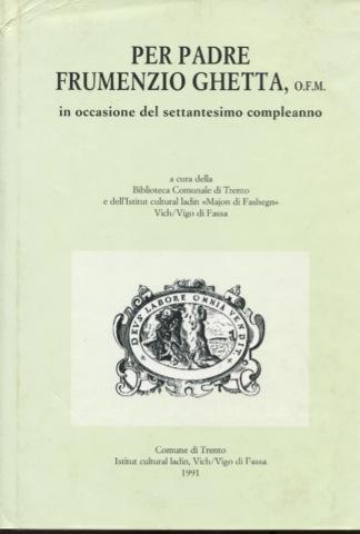 Per padre Frumenzio Ghetta O.F.M.