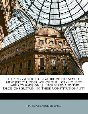 Acts of the Legislature of the State of New Jersey Under Whi