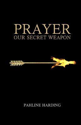 Prayer Our Secret Weapon