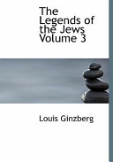 The Legends of the Jews Volume 3