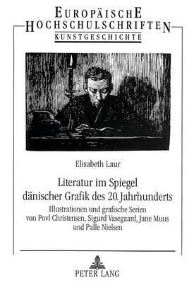 Literatur im Spiegel dänischer Grafik des 20. Jahrhunderts