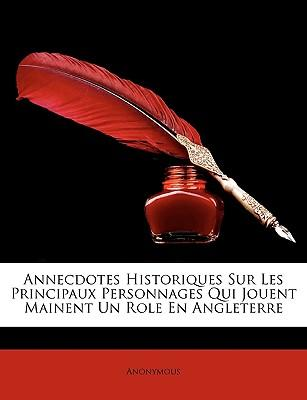Annecdotes Historiques Sur Les Principaux Personnages Qui Jouent Mainent Un Role En Angleterre