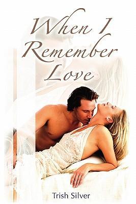 When I Remember Love