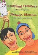 Laughing Tomatoes and Other Spring Poems/Jitomates Risuenos Y Otros Poemas de Primavera