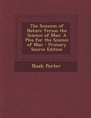 The Sciences of Nature Versus the Science of Man