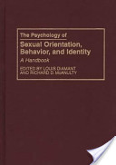 The Psychology of Sexual Orientation, Behavior, and Identity