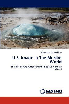 U.S. Image in The Muslim World