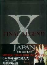 FINAL LEGEND―X JAPAN The Last Live