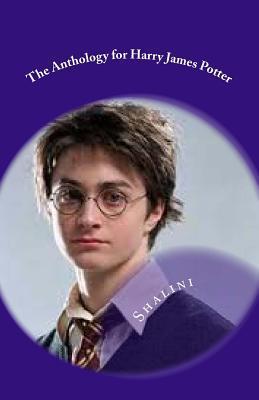 The Anthology for Harry James Potter