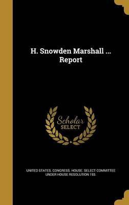 H SNOWDEN MARSHALL REPORT