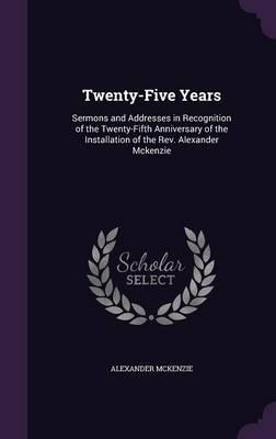 Twenty-Five Years