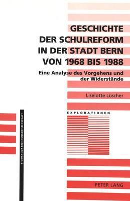 Geschichte der Schulreform in der Stadt Bern von 1968 bis 1988