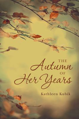 The Autumn of Her Years