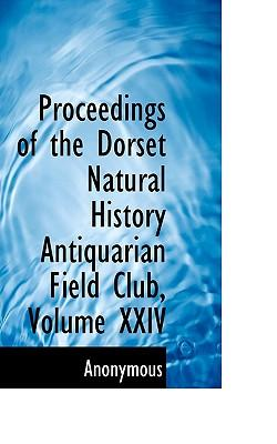 Proceedings of the Dorset Natural History Antiquarian Field Club, Volume XXIV
