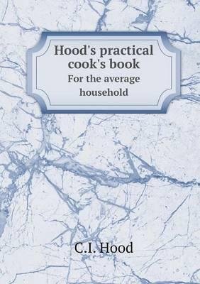 Hood's Practical Cook's Book for the Average Household
