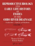 Reproductive Biology and Early Life History of Fishes in Ohio River Drainage Vol 3