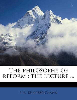 The Philosophy of Reform