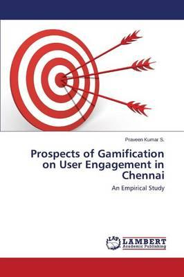 Prospects of Gamification on User Engagement in Chennai