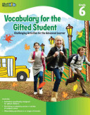 Vocabulary for the Gifted Student Grade 6 (For the Gifted Student)