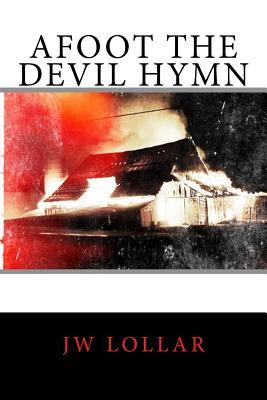 Afoot the Devil Hymn