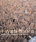 I Was There