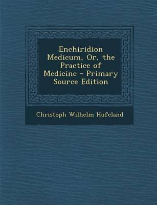 Enchiridion Medicum,...