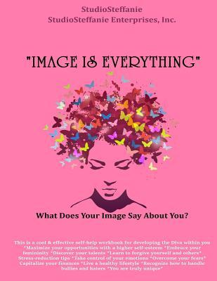 """""""Image Is Everything!"""""""