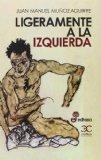 LIGERAMENTE A LA IZQUIERDA(9788497406307)