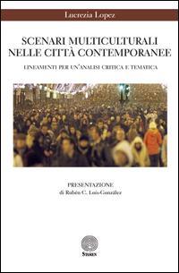 Scenari multiculturali nelle città contemporanee. Lineamenti per un'analisi critica e tematica