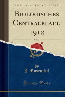 Biologisches Centralblatt, 1912, Vol. 32 (Classic Reprint)