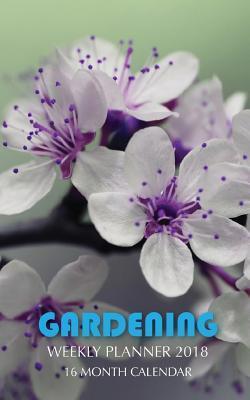 Gardening Weekly Planner 2018