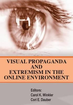 Visual Propaganda and Extremism in the Online Enivironment