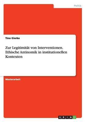 Zur Legitimität von Interventionen. Ethische Antinomik in institutionellen Kontexten