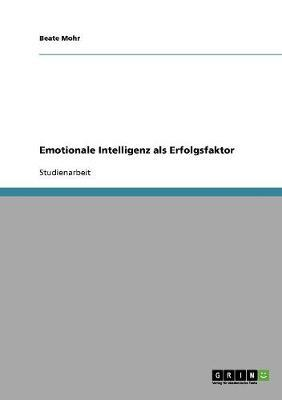 Emotionale Intelligenz als Erfolgsfaktor
